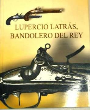 LUPERCIO LATRÁS BANDOLERO DEL REY